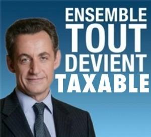 Sarkozy : ENSEMBLE TOUT DEVIENT TAXABLE